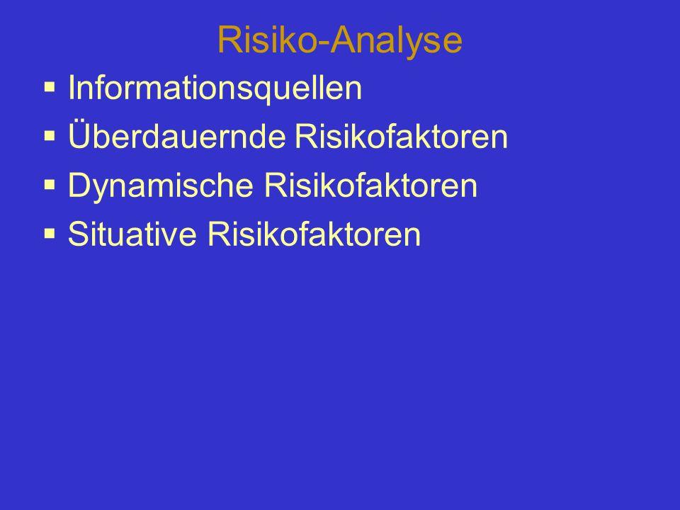 Risiko-Analyse Informationsquellen Überdauernde Risikofaktoren