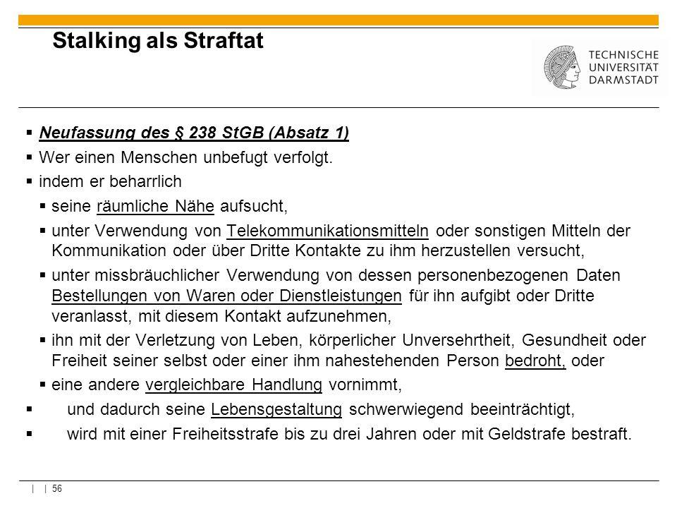 Stalking als Straftat Neufassung des § 238 StGB (Absatz 1)