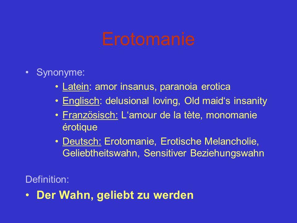 Erotomanie Der Wahn, geliebt zu werden Synonyme: