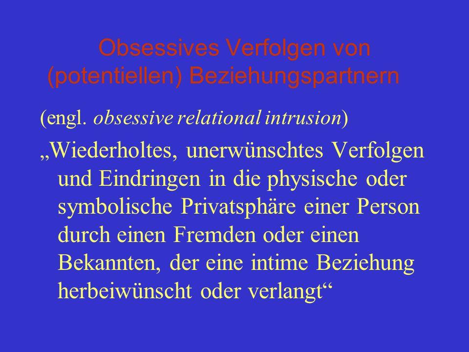 Obsessives Verfolgen von (potentiellen) Beziehungspartnern