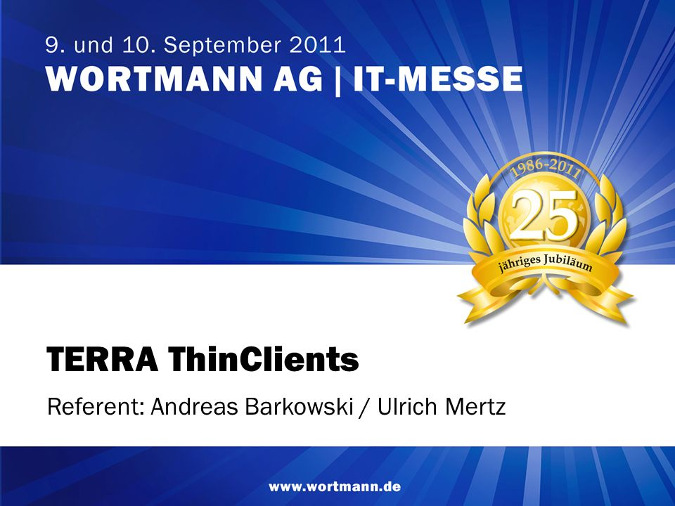 TERRA ThinClients Referent: Andreas Barkowski / Ulrich Mertz 1 1