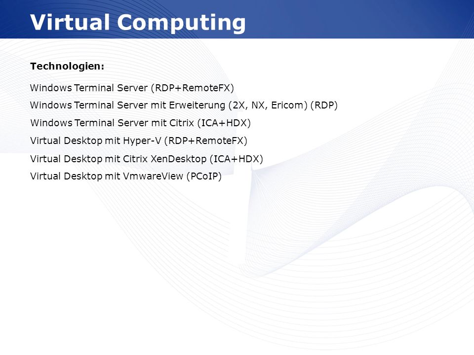 Virtual Computing Technologien: Windows Terminal Server (RDP+RemoteFX)