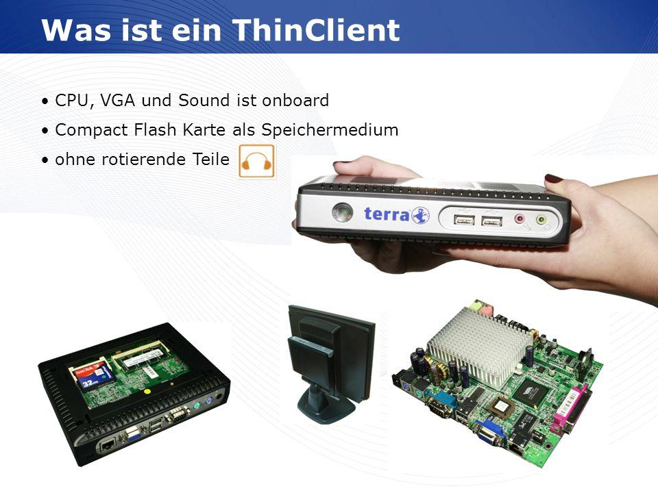Was ist ein ThinClient CPU, VGA und Sound ist onboard