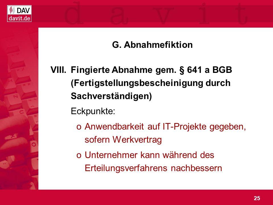 G. Abnahmefiktion Fingierte Abnahme gem. § 641 a BGB (Fertigstellungsbescheinigung durch Sachverständigen)