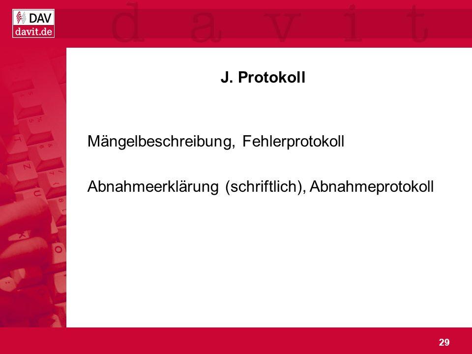 J. Protokoll Mängelbeschreibung, Fehlerprotokoll Abnahmeerklärung (schriftlich), Abnahmeprotokoll