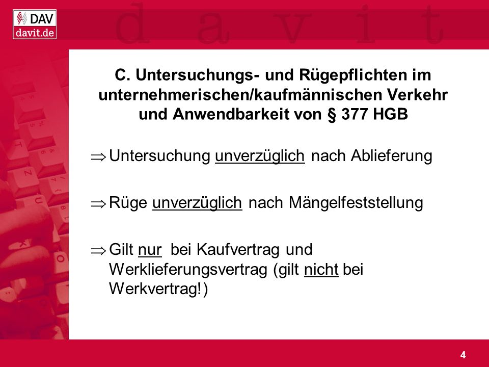 C. Untersuchungs- und Rügepflichten im unternehmerischen/kaufmännischen Verkehr und Anwendbarkeit von § 377 HGB