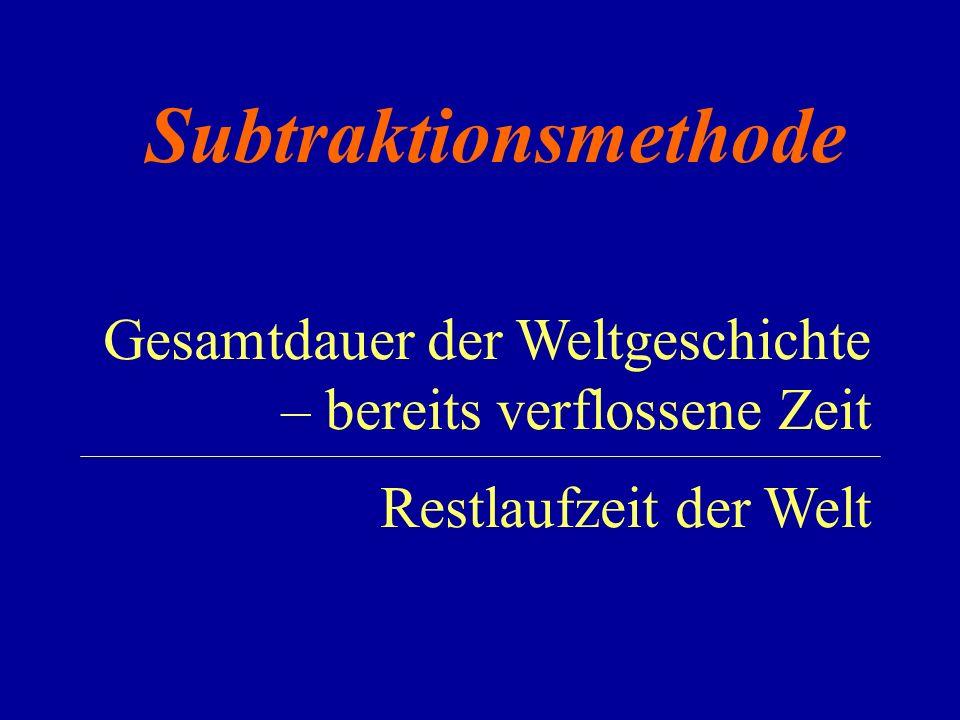 Subtraktionsmethode Gesamtdauer der Weltgeschichte