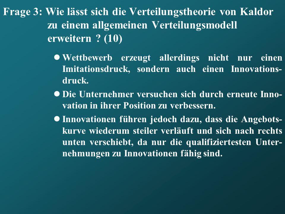 Frage 3: Wie lässt sich die Verteilungstheorie von Kaldor zu einem allgemeinen Verteilungsmodell erweitern (10)