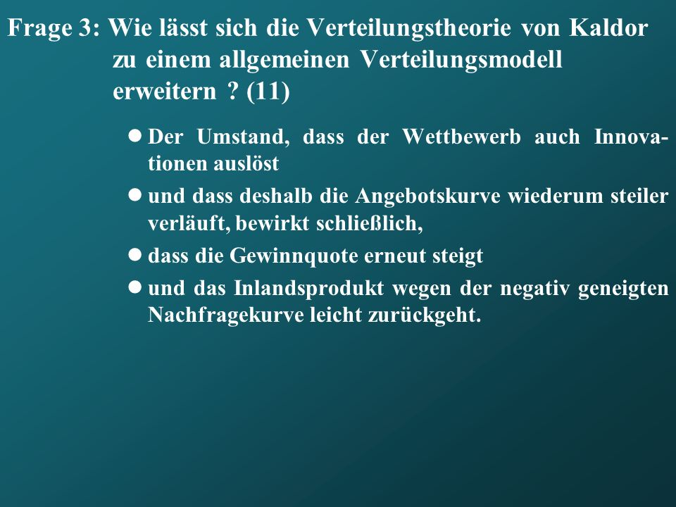 Frage 3: Wie lässt sich die Verteilungstheorie von Kaldor zu einem allgemeinen Verteilungsmodell erweitern (11)