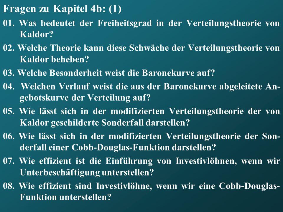 Fragen zu Kapitel 4b: (1) 01. Was bedeutet der Freiheitsgrad in der Verteilungstheorie von Kaldor