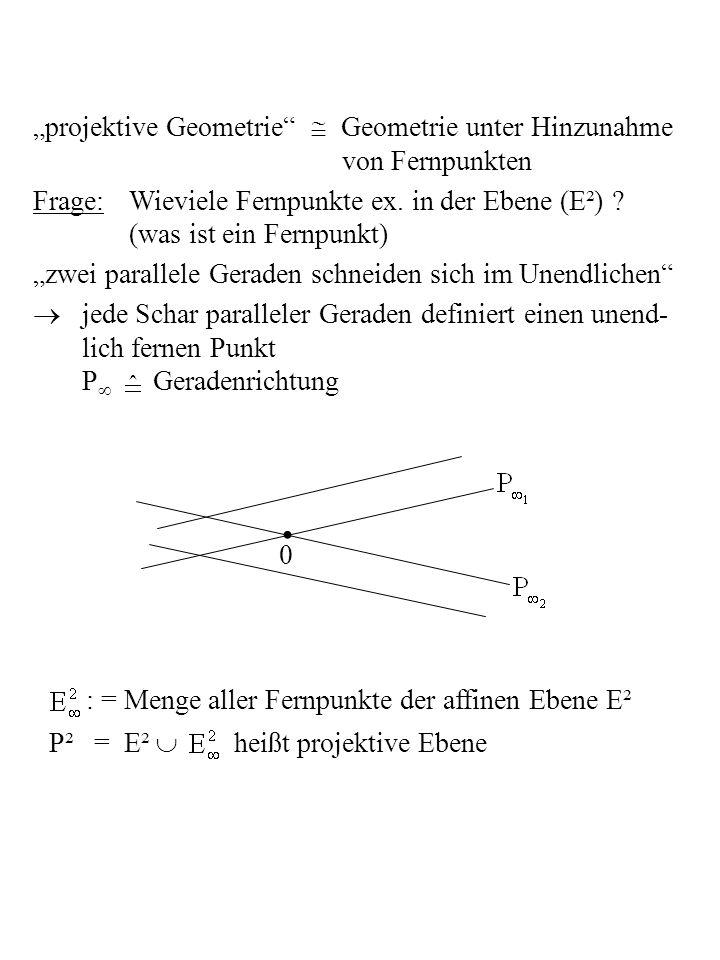 "• ""projektive Geometrie  Geometrie unter Hinzunahme von Fernpunkten"