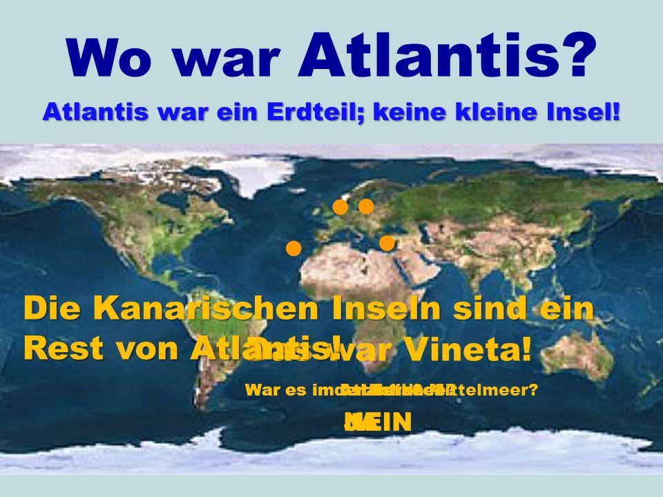 Atlantis war ein Erdteil; keine kleine Insel!