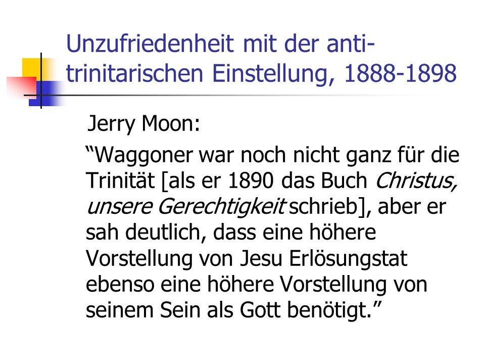 Unzufriedenheit mit der anti-trinitarischen Einstellung, 1888-1898