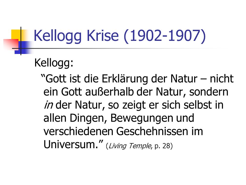 Kellogg Krise (1902-1907) Kellogg: