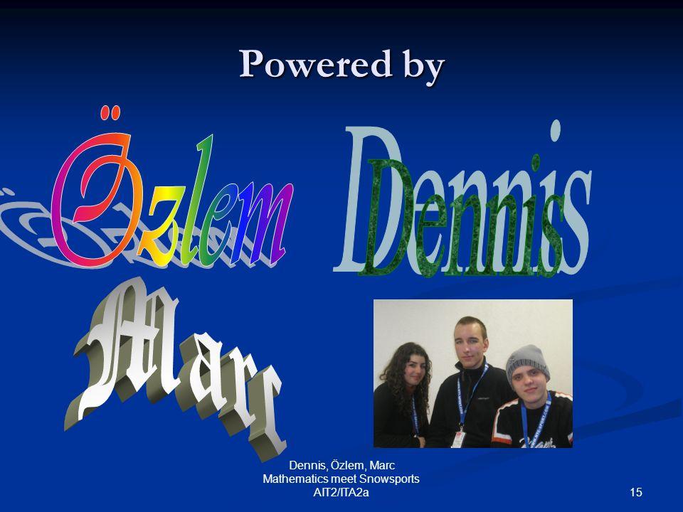 Dennis, Özlem, Marc Mathematics meet Snowsports AIT2/ITA2a