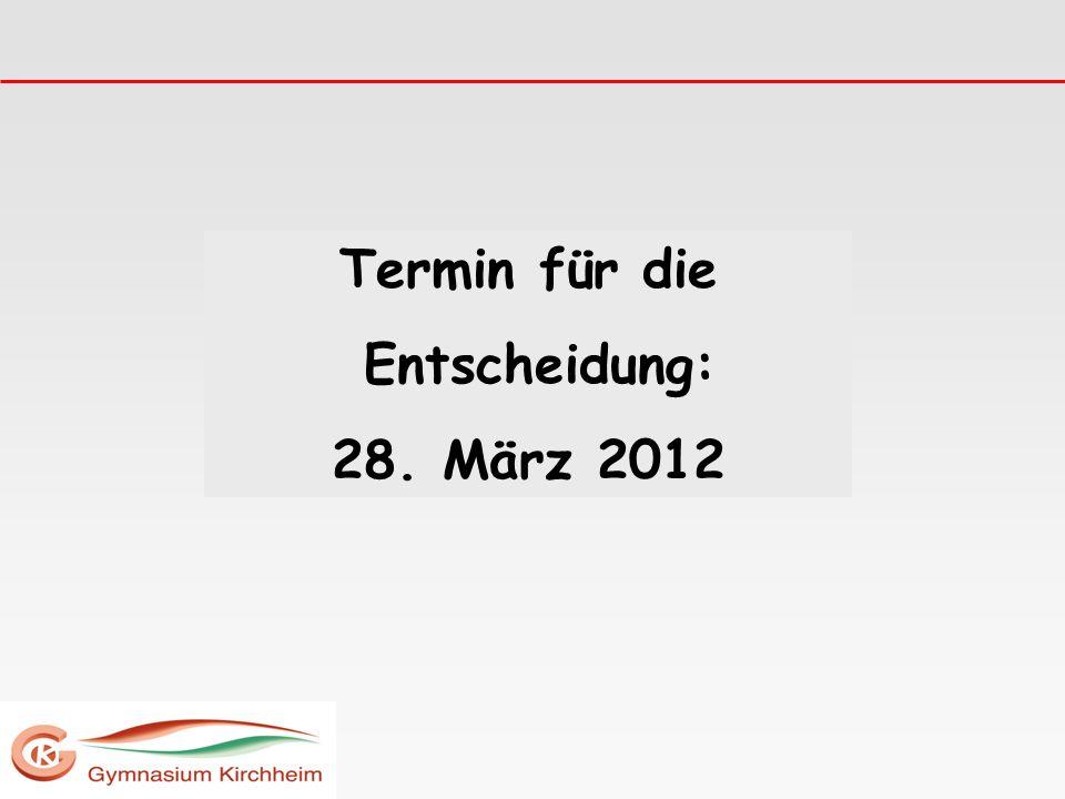 Termin für die Entscheidung: 28. März 2012