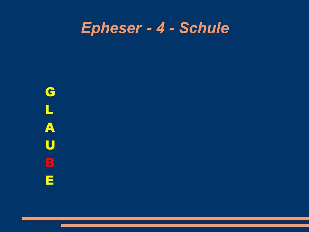 Epheser - 4 - Schule G L A U B E