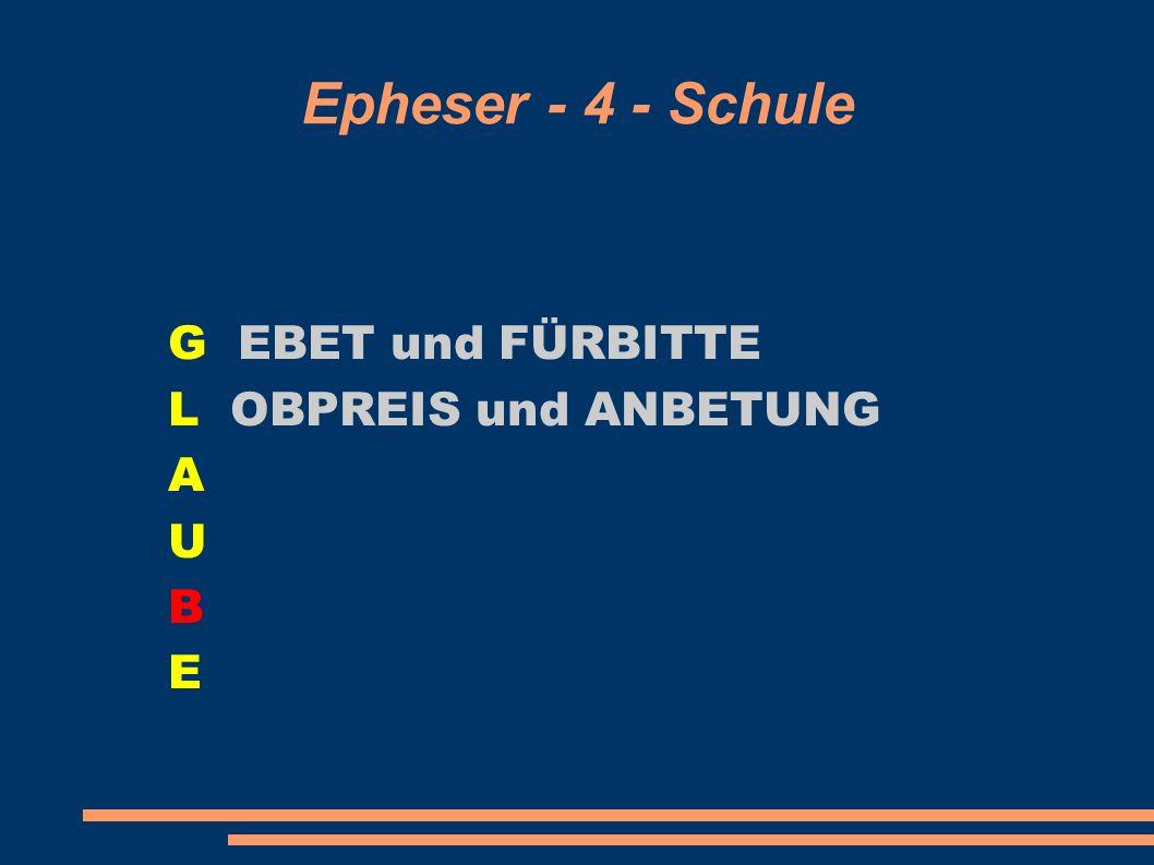 G EBET und FÜRBITTE L OBPREIS und ANBETUNG A U B E