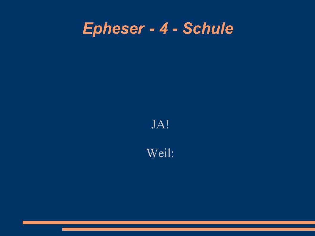Epheser - 4 - Schule JA! Weil: