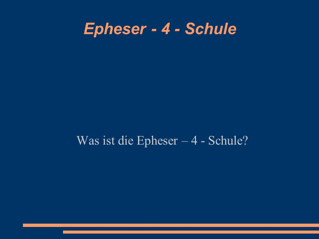 Was ist die Epheser – 4 - Schule