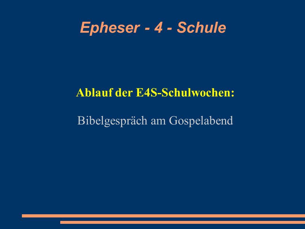 Ablauf der E4S-Schulwochen: Bibelgespräch am Gospelabend