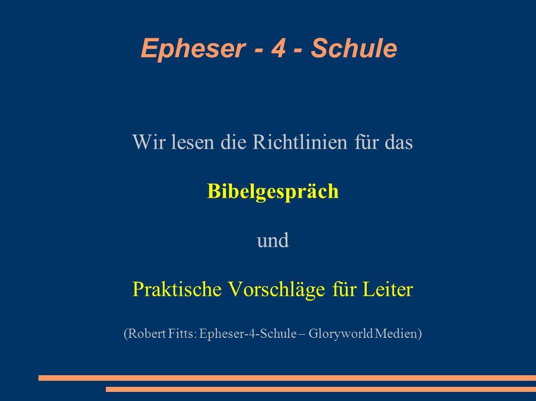 Epheser - 4 - Schule Wir lesen die Richtlinien für das Bibelgespräch