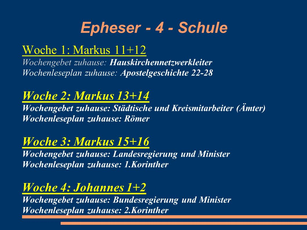 Epheser - 4 - Schule Woche 1: Markus 11+12 Woche 2: Markus 13+14