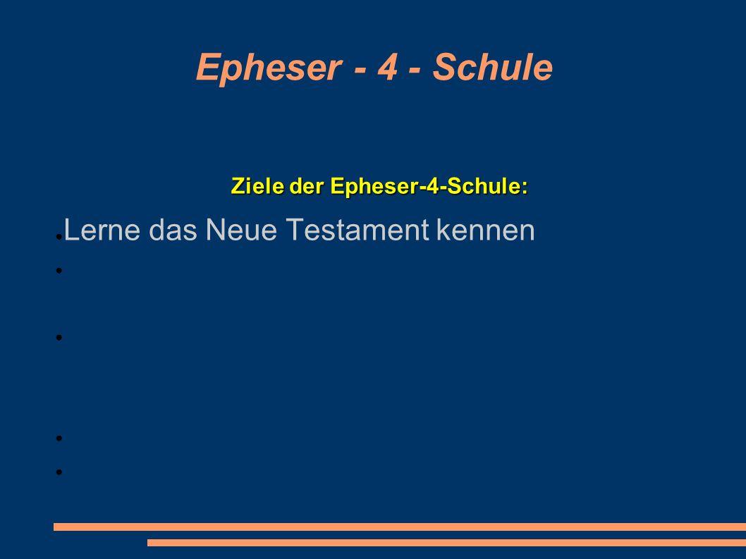 Ziele der Epheser-4-Schule: Lerne das Neue Testament kennen