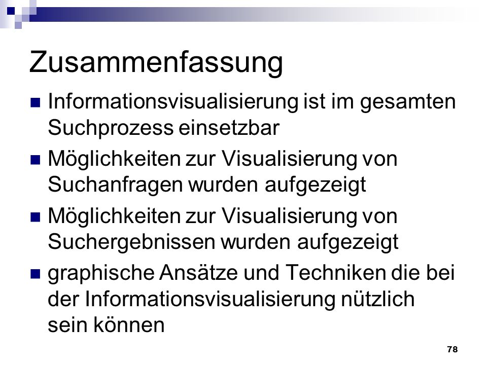 ZusammenfassungInformationsvisualisierung ist im gesamten Suchprozess einsetzbar.