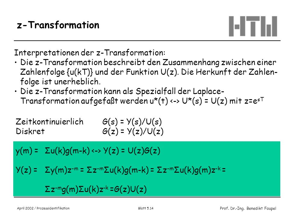z-Transformation Interpretationen der z-Transformation: