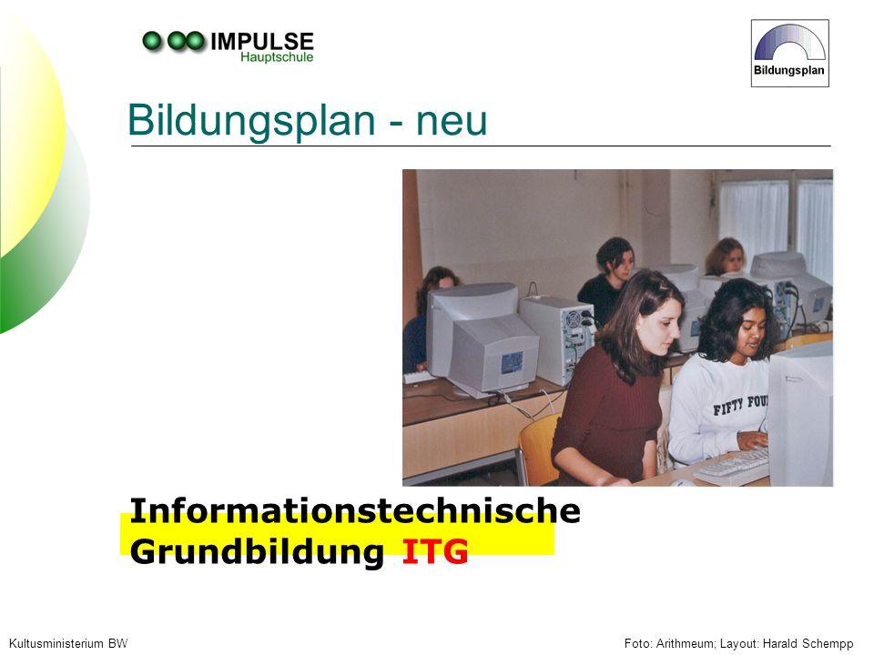 Bildungsplan - neu Informationstechnische Grundbildung ITG