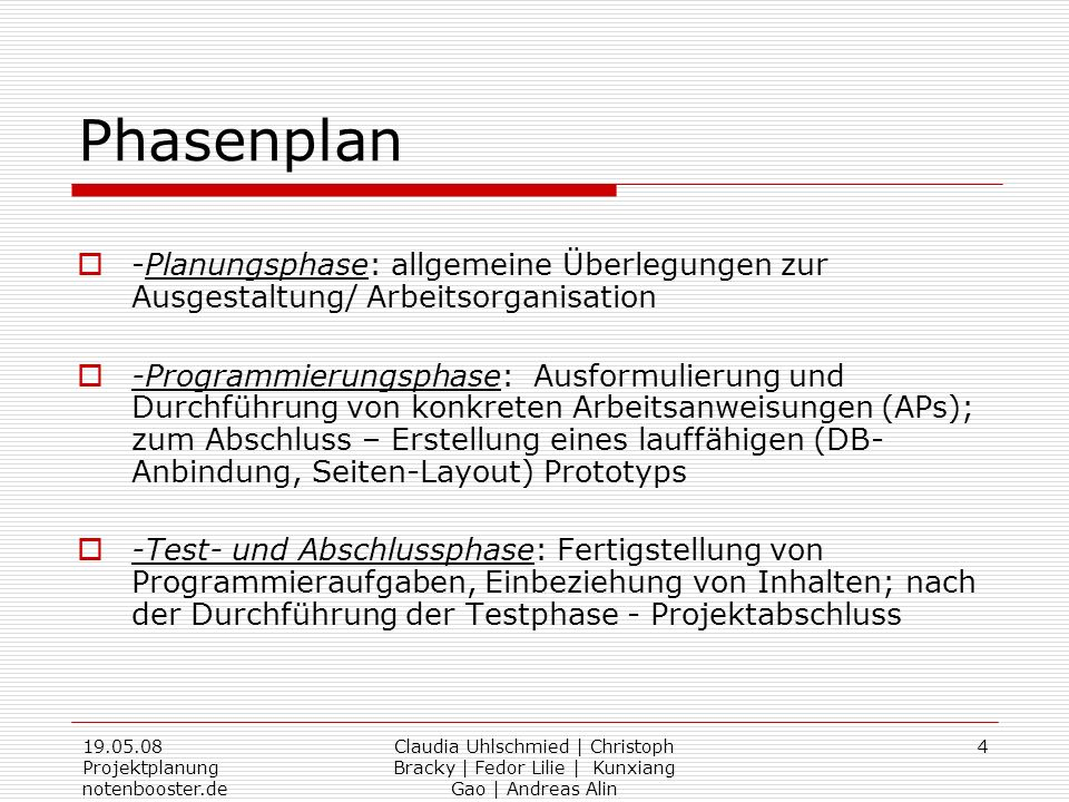 Phasenplan -Planungsphase: allgemeine Überlegungen zur Ausgestaltung/ Arbeitsorganisation.