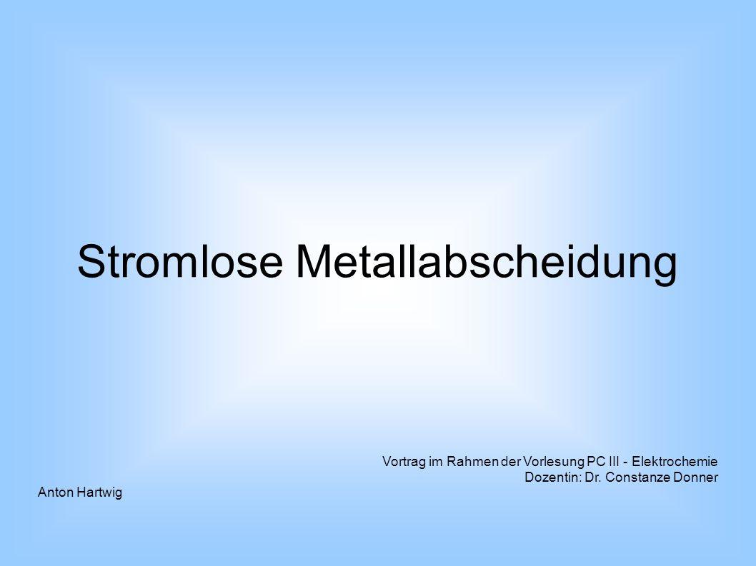 Stromlose Metallabscheidung