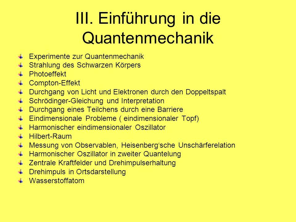 III. Einführung in die Quantenmechanik