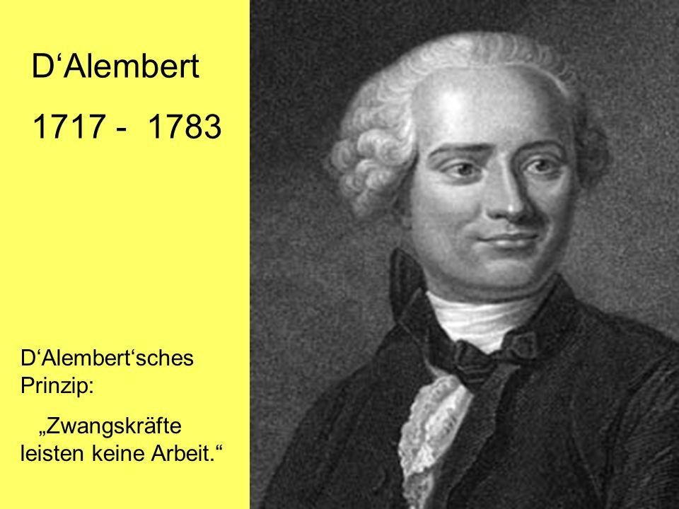 D'Alembert 1717 - 1783 D'Alembert'sches Prinzip: