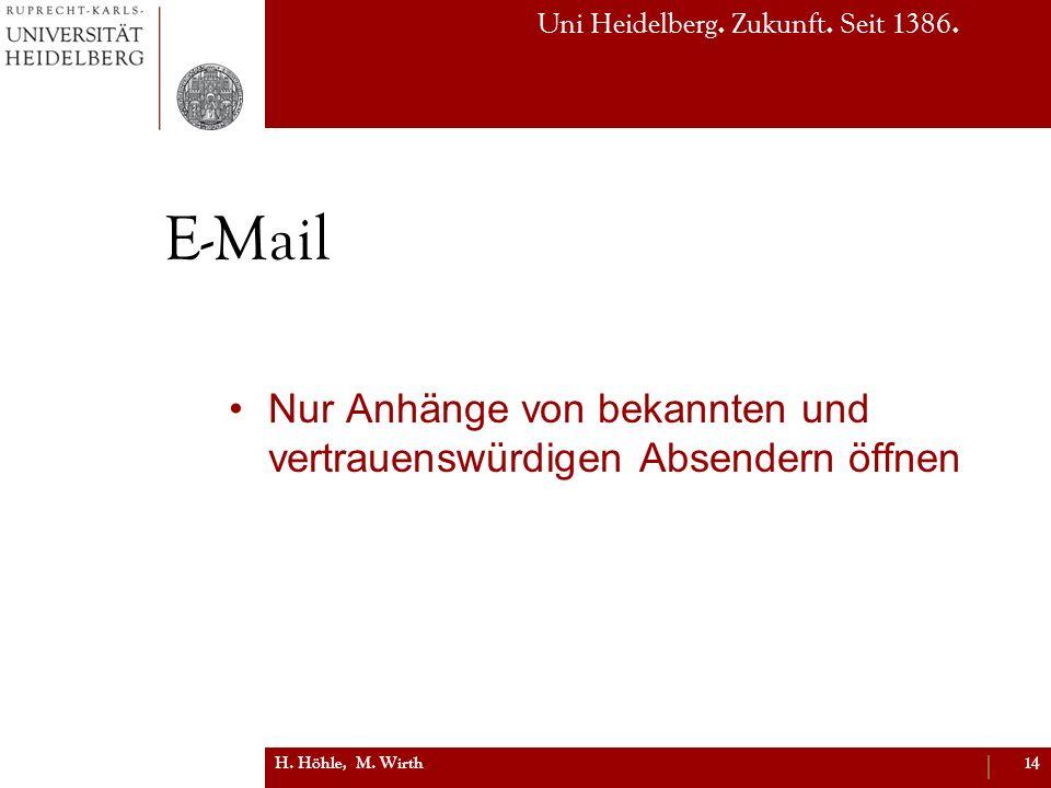 E-Mail Nur Anhänge von bekannten und vertrauenswürdigen Absendern öffnen H. Höhle, M. Wirth