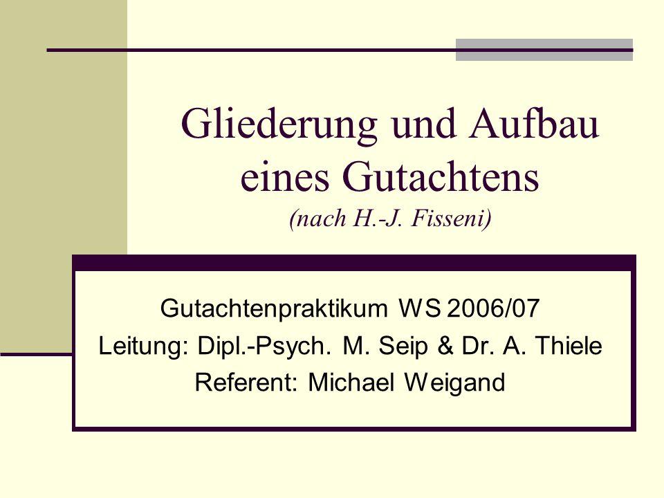 Gliederung und Aufbau eines Gutachtens (nach H.-J. Fisseni)