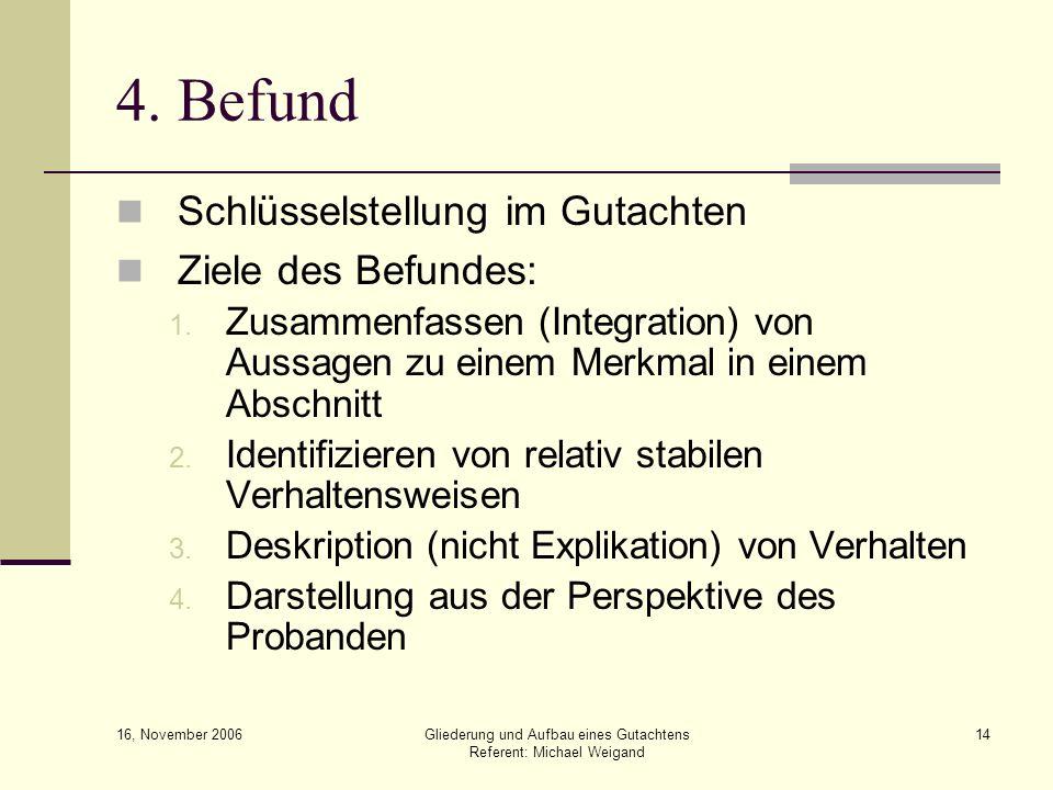 4. Befund Schlüsselstellung im Gutachten Ziele des Befundes: