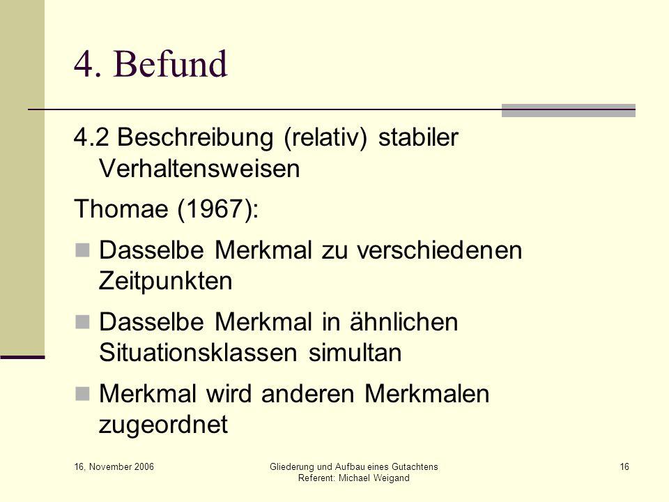 4. Befund 4.2 Beschreibung (relativ) stabiler Verhaltensweisen