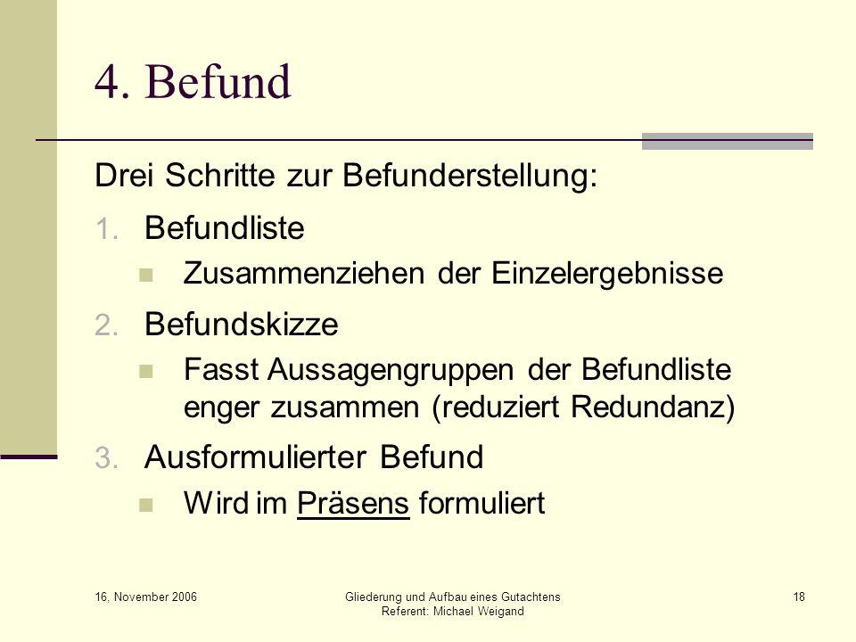 4. Befund Drei Schritte zur Befunderstellung: Befundliste Befundskizze
