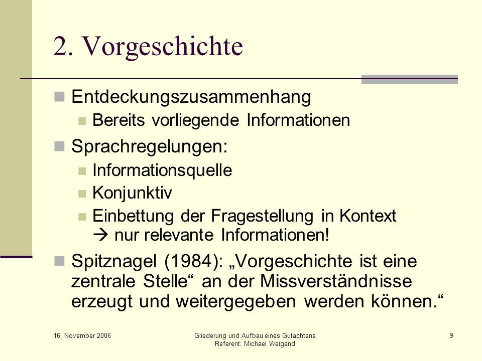 2. Vorgeschichte Entdeckungszusammenhang Sprachregelungen: