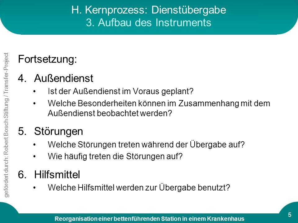 H. Kernprozess: Dienstübergabe 3. Aufbau des Instruments