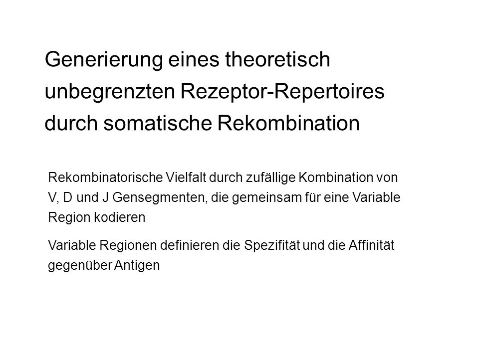 Generierung eines theoretisch unbegrenzten Rezeptor-Repertoires durch somatische Rekombination