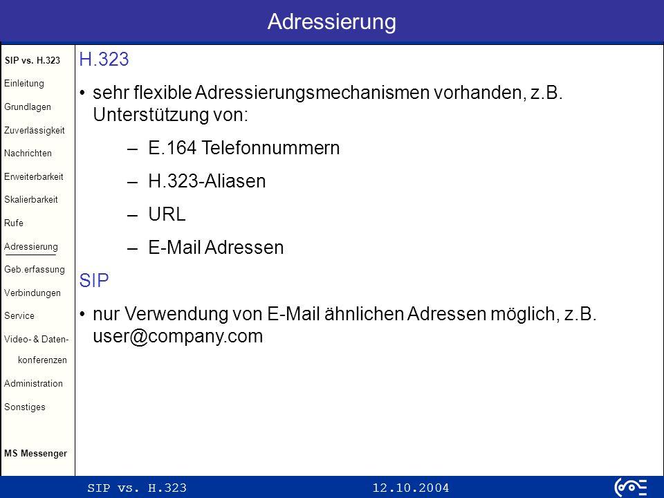 Adressierung H.323. sehr flexible Adressierungsmechanismen vorhanden, z.B. Unterstützung von: E.164 Telefonnummern.