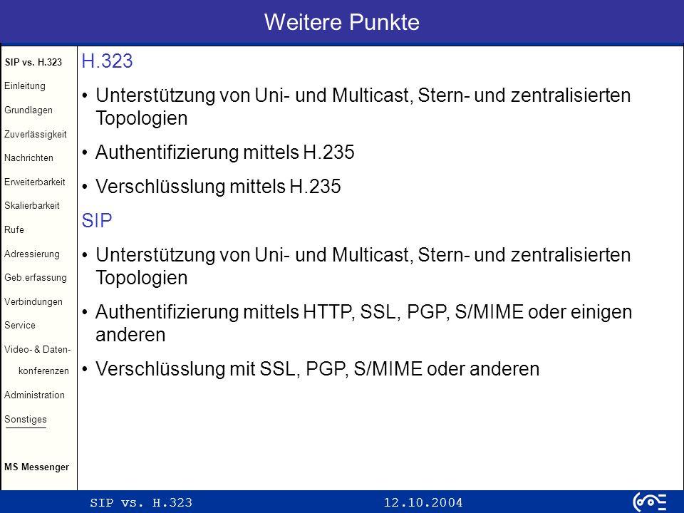 Weitere Punkte H.323. Unterstützung von Uni- und Multicast, Stern- und zentralisierten Topologien.