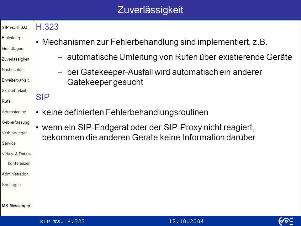 Zuverlässigkeit H.323. Mechanismen zur Fehlerbehandlung sind implementiert, z.B. automatische Umleitung von Rufen über existierende Geräte.