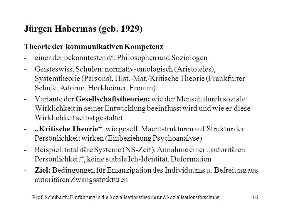 Jürgen Habermas (geb. 1929) Theorie der kommunikativen Kompetenz