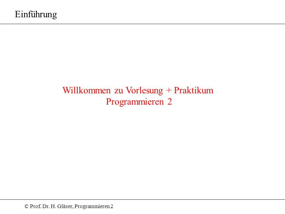 Willkommen zu Vorlesung + Praktikum