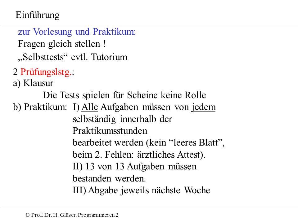 """Einführung zur Vorlesung und Praktikum: Fragen gleich stellen ! """"Selbsttests evtl. Tutorium. 2 Prüfungslstg.:"""