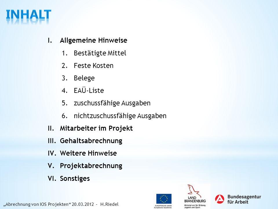 Inhalt Allgemeine Hinweise Bestätigte Mittel Feste Kosten Belege